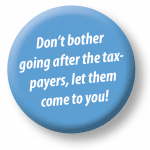 Logo: Don´t bother going after the taxpayers